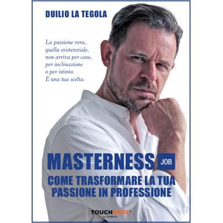 Testo Masterness Job. Come Trasformare la Tua Passione in Professione